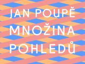 Jan Poupě / MNOŽINA POHLEDŮ